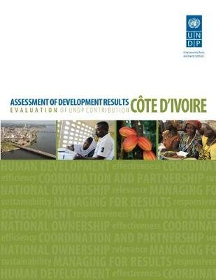 Assessment of development results - Cote d'lvoire (Paperback): United Nations, United Nations Development Programme