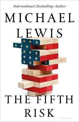 The Fifth Risk - Undoing Democracy (Hardcover): Michael Lewis