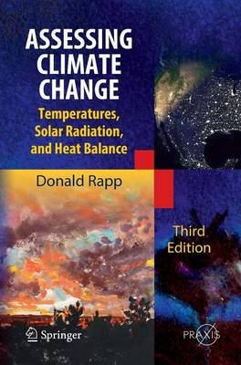 Assessing Climate Change - Temperatures, Solar Radiation and Heat Balance (Hardcover, 3rd ed. 2014): Donald Rapp