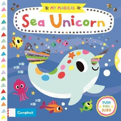 My Magical Sea Unicorn (Board book): Campbell Books