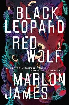 Black Leopard, Red Wolf - Dark Star Trilogy Book 1 (Hardcover): Marlon James