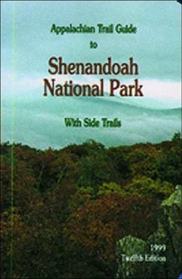 Appalachian Trail Guide to Shenandoah National Park-13th Edition - With Side Trails (Paperback, 13th): John Hedrick, Hedrick