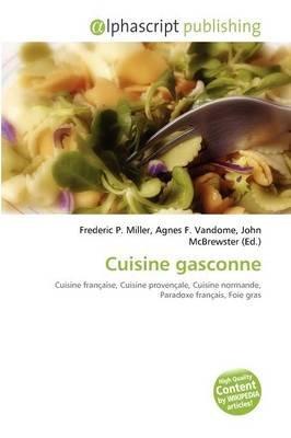 Cuisine Gasconne (French, Paperback): Frederic P. Miller, Agnes F. Vandome, John McBrewster