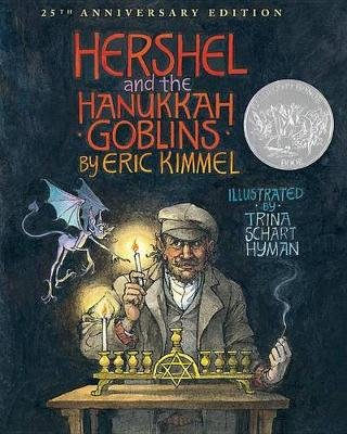 Hershel and the Hanukkah Goblins (Hardcover, 25th Anniversary ed.): Eric A Kimmel
