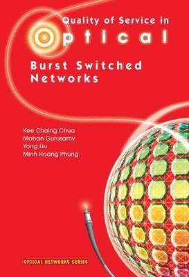 Quality of Service in Optical Burst Switched Networks (Paperback, Softcover reprint of hardcover 1st ed. 2007): Kee Chaing...