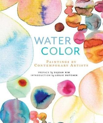 Watercolor - Paintings of Contemporary Artists (Paperback): Sujean Rim