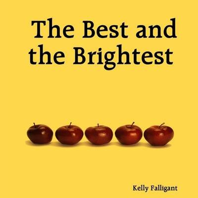 The Best and the Brightest (Electronic book text): Kelly Falligant