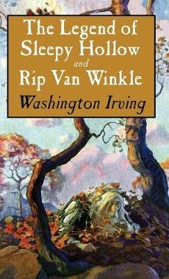 Legend of Sleepy Hollow and Rip Van Winkle (Hardcover): Washington Irving