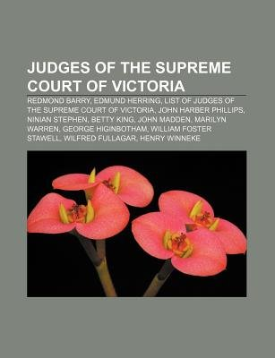 Judges of the Supreme Court of Victoria - Redmond Barry, Edmund Herring, List of Judges of the Supreme Court of Victoria, John...