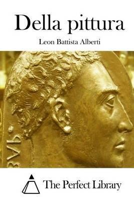 Della Pittura (Italian, Paperback): Leon Battista Alberti