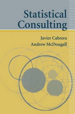 Statistical Consulting (Paperback): Javier Cabrera, Andrew McDougall