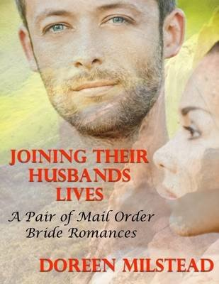 Joining Their Husbands' Lives: A Pair of Mail Order Bride Romances (Electronic book text): Susan Hart