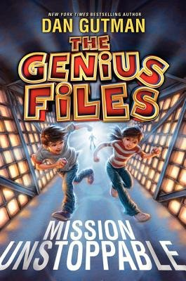 The Genius Files - Mission Unstoppable (Hardcover): Dan Gutman