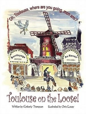Toulouse on the Loose (Electronic book text): Kimberly Thompson
