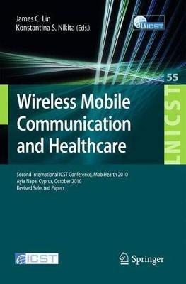 Wireless Mobile Communication and Healthcare - Second International ICST Conference, MobiHealth 2010, Ayia Napa, Cyprus,...