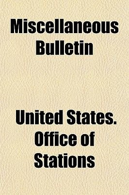 Miscellaneous Bulletin Volume 1-3 (Paperback): United States Office of Stations