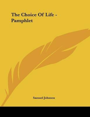 The Choice of Life - Pamphlet (Paperback): Samuel Johnson