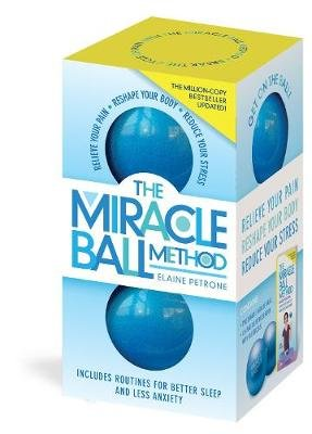 The Miracle Ball Method, Revised Edition - Relieve Your Pain, Reshape Your Body, Reduce Your Stress (Paperback, Second...