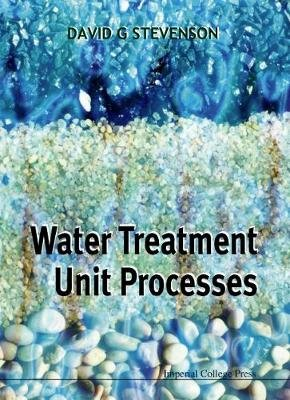 Water Treatment Unit Processes (Hardcover): David G. Stevenson