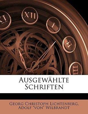 """Ausgewahlte Schriften (Paperback): Georg Christoph Lichtenberg, Adolf """"Von"""" Wilbrandt"""