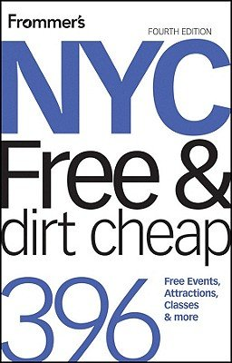 Frommer's NYC Free & Dirt Cheap (Paperback, 4th Revised edition): Ethan Wolff