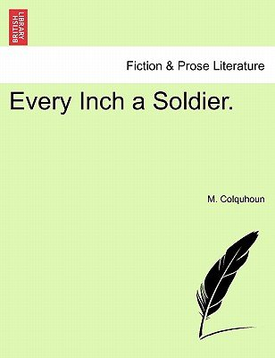 Every Inch a Soldier. (Paperback): M Colquhoun