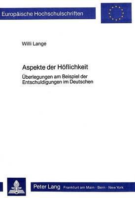 Aspekte Der Hoeflichkeit - Ueberlegungen Am Beispiel Der Entschuldigungen Im Deutschen (German, Paperback): Willi Lange