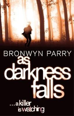 As Darkness Falls - Number 1 in series (Electronic book text, Digital original): Bronwyn Parry