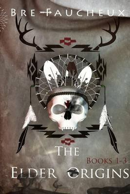 The Elder Origins (Paperback): Bre Faucheux