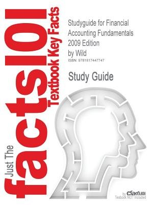 Studyguide: Outlines & Highlights for Financial Accounting Fundamentals 2009 Edition by Wild, John, ISBN - 9780073379579...