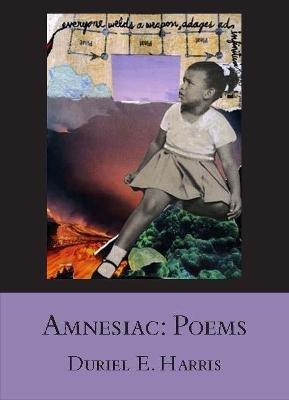 Amnesiac - Poems (Paperback): Duriel E. Harris