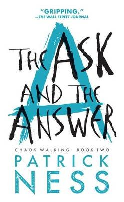 The Ask and the Answer (Hardcover, Bound for Schools & Libraries ed.): Patrick Ness