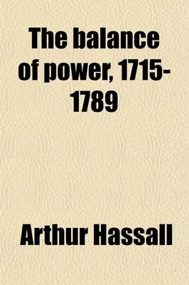 The Balance of Power, 1715-1789 (Paperback): Arthur Hassall