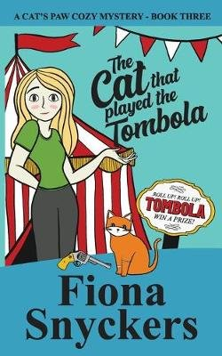The Cat That Played The Tombola - The Cat's Paw Cozy Mysteries - Book 3 (Paperback): Fiona Snyckers