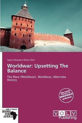 Worldwar - Upsetting the Balance (Paperback): S Ren Jehoiakim Ethan