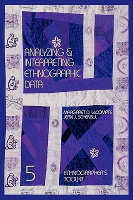 Analyzing and Interpreting Ethnographic Data (Paperback): Margaret Diane LeCompte, Jean J. Schensul