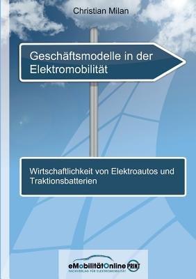 Geschaftsmodelle in Der Elektromobilitat (German, Paperback): Christian Milan