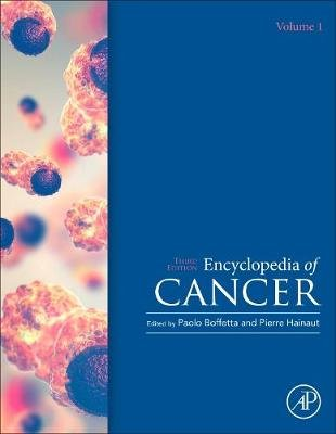 Encyclopedia of Cancer (Hardcover, 3rd edition): Paolo Boffetta, Pierre Hainaut