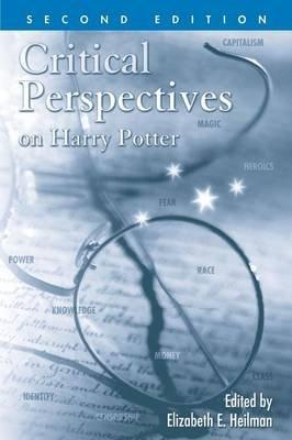 Critical Perspectives on Harry Potter (Paperback, 2nd Revised edition): Elizabeth E Heilman