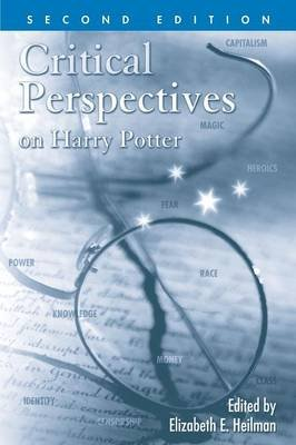 Critical Perspectives on Harry Potter (Paperback, 2nd New edition): Elizabeth E Heilman