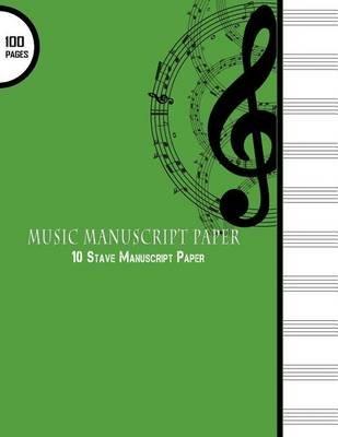 Music Manuscript Paper 10 Stave Manuscript Paper 100 Pages Large