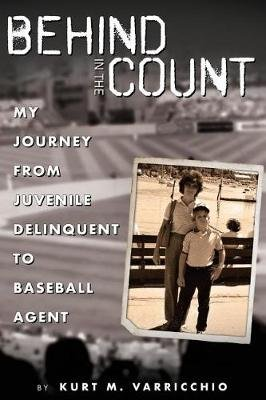 Behind in the Count - My Journey from Juvenile Delinquent to Baseball Agent (Paperback): Michael Ashley