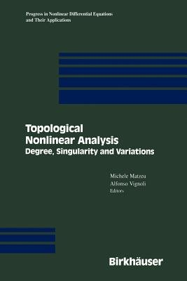 Topological Nonlinear Analysis - Degree, Singularity, and Variations (Paperback, Softcover reprint of the original 1st ed....