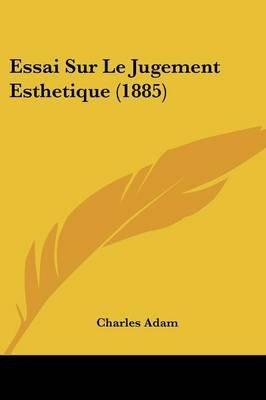 Essai Sur Le Jugement Esthetique (1885) (English, French, Paperback): Charles Adam