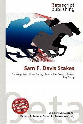 Sam F. Davis Stakes (Paperback): Lambert M. Surhone, Mariam T. Tennoe, Susan F. Henssonow