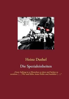 Die Spezialeinheiten (German, Paperback): Heinz Duthel