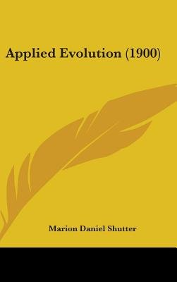 Applied Evolution (1900) (Hardcover): Marion Daniel Shutter