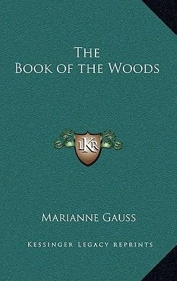 The Book of the Woods (Hardcover): Marianne Gauss
