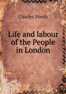 Life and Labour of the People in London (Paperback): Charles Booth