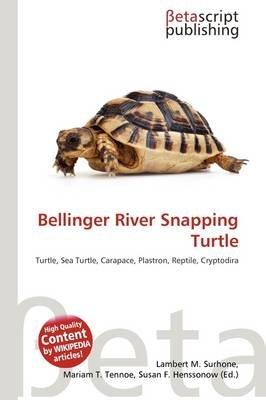 Bellinger River Snapping Turtle (Paperback): Lambert M. Surhone, Mariam T. Tennoe, Susan F. Henssonow